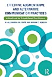 Effective Augmentative and Alternative Communication Practices: A Handbook for School-Based Practitioners