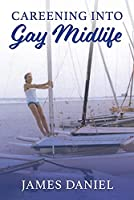 Careening Into Gay Midlife