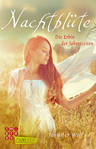 Nachtblüte. Die Erbin der Jahreszeiten (Buch 3): Götter-Fantasy voller Romantik (Geschichten der Jahreszeiten)