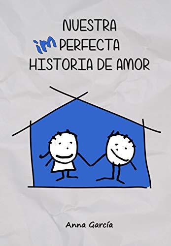 Nuestra imperfecta historia de amor de Anna Garcia
