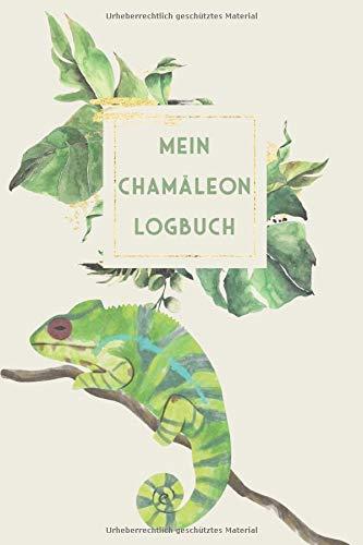 Mein Chamäleon Logbuch: Chamäleon Tagebuch - Logbuch für Haltung von Pantherchamäleons I Terrarium Planer Notizbuch I Journal für ein halbes Jahr I Futter Tracking