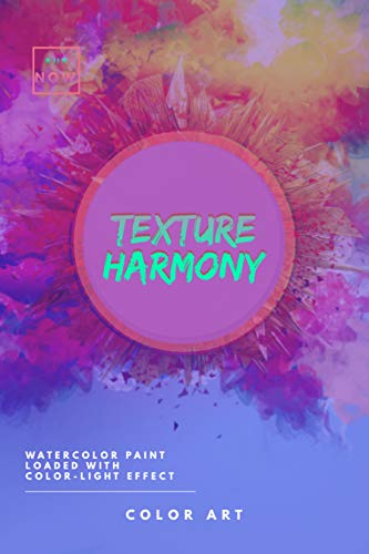 Texture Harmony Watercolor Paint Loaded With Color-light Effect (English Edition)