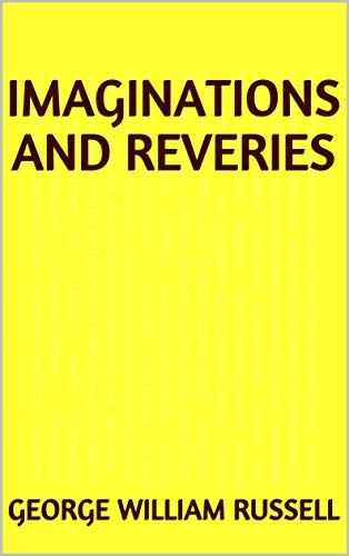 Imaginations and Reveries (English Edition)