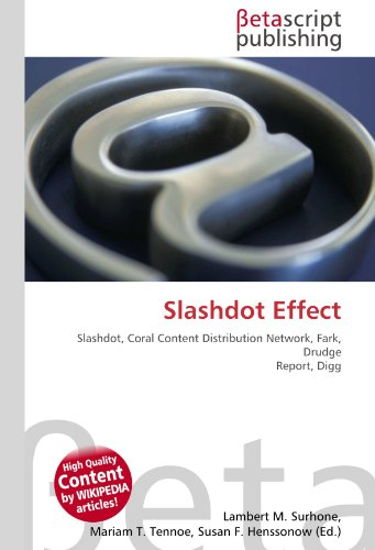 Slashdot Effect: Slashdot, Coral Content Distribution Network, Fark, Drudge Report, Digg