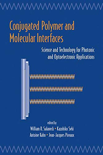 Conjugated Polymer And Molecular Interfaces: Science And Technology For Photonic And Optoelectronic Application (English Edition)