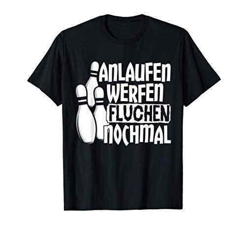 Anlaufen Werfen Fluchen Nochmal | Spruch Kegeln Bowling T-Shirt