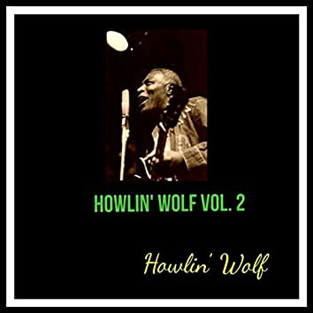 Howlin' Wolf, Vol. 2