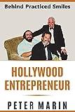 Hollywood Entrepreneur: Behind Practiced Smiles
