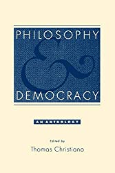 Philosophy and Democracy: An Anthology - Thomas Christiano Book Cover