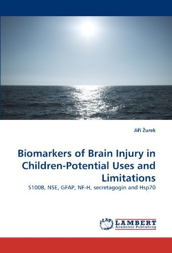 Biomarkers of Brain Injury in Children-Potential Uses and Limitations: S100B, NSE, GFAP, NF-H, secretagogin and Hsp70