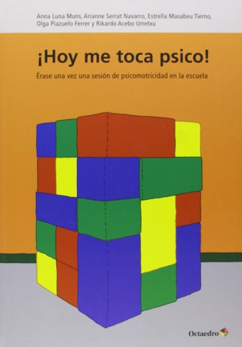 HOY ME TOCA PSICO (Cuentos infantiles) - 9788499214504: Érase una vez una sesión de psicomotricidad en la escuela