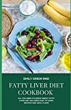 FATTY LIVER DIET COOKBOOK: all you need to know about fatty liver diet includes Easy to make recipes and meal plans