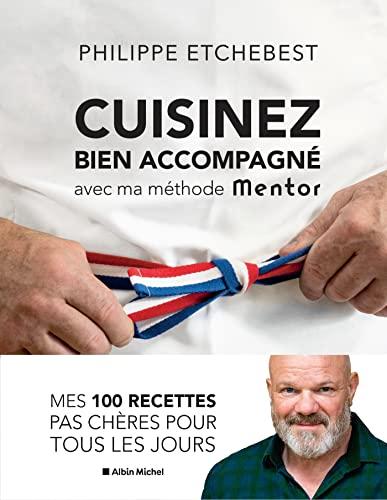 Cuisinez bien accompagné avec ma méthode Mentor: Méthode...