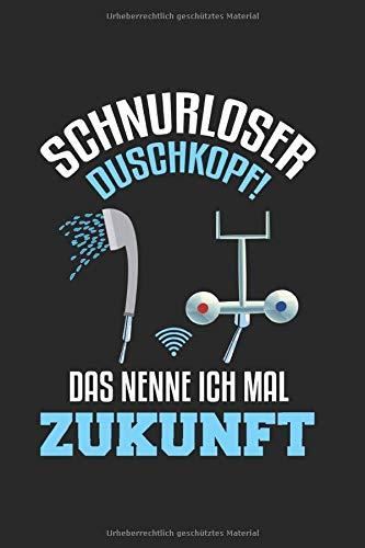 Schnurloser Duschkopf Das Nenne Ich Mal Zukunft: Blanko A5 Notizbuch oder Heft für Schüler, Studenten und Erwachsene (Logos und Designs, Band 2667)
