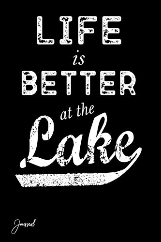 Life Is Better At The Lake Journal: 130 Blank Lined Pages - 6