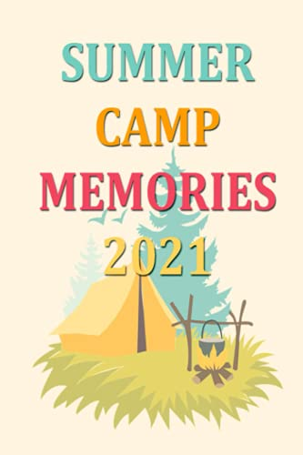 Summer Camp Journal Memories 2021 For Girls: Camping Journal Notebook, Kids Camp, Summer Vacation, Camping Memories Notebook, Campers gift, Summer Camp Diary, Girl, Boys, Size 6''x 9'' - 120 Pages