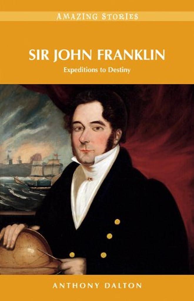 気付く脅威変化Sir John Franklin: Expeditions to Destiny (Amazing Stories) (English Edition)