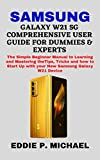 SAMSUNG GALAXY W21 5G COMPREHENSIVE USER GUIDE FOR DUMMIES & EXPERTS: The Simple Beginner Manual to Learning and Mastering the Tips, Tricks and how to Start Up with your New Samsung Galaxy W21 Device