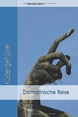Dalmatinische Reise (Dalmatien, Band 1)