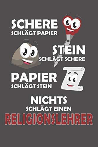 Schere Schlägt Papier - Stein schlägt Schere - Papier schlägt Stein - Nichts schlägt einen Religionslehrer: Liniertes Notizbuch mit 120 Seiten - 15x23cm