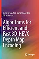 Algorithms for Efficient and Fast 3D-HEVC Depth Map Encoding