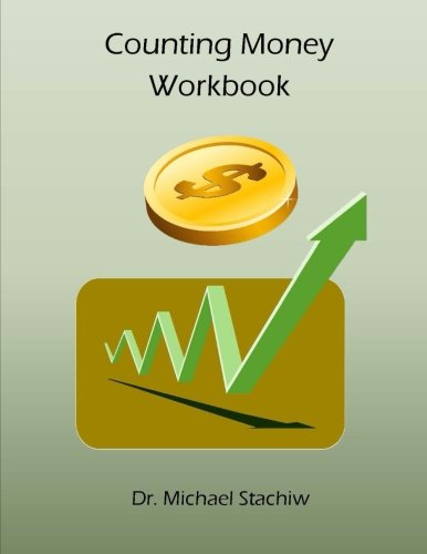 Compare Textbook Prices for Counting Money Workbook  ISBN 9781523837595 by Stachiw, Dr. Michael