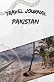 Travel Journal Pakistan: Travel diary and logbook for your adventure. Includes quotes, travel dates, packing list, to-do list, travel planner, important information and funny travel games.