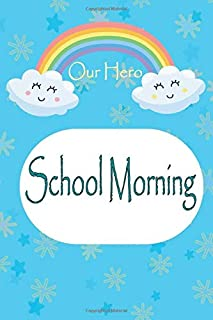 SCHOOL MORNING (Notebook): Notebook for kids, boys and girls, With a light blue cover, in the middle is a rainbow with ver...