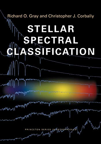 Stellar Spectral Classification (Princeton Series in Astrophysics)