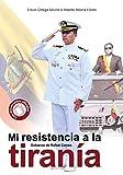 Mi resistencia a la tiranía (Edwin)