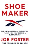 Shoemaker: The Untold Story of the British Family Firm that Became a...