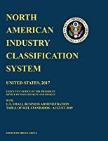 North American Industry Classification System (NAICS) 2017 with U.S. Small Business Administration Table of Size Standards August 2019