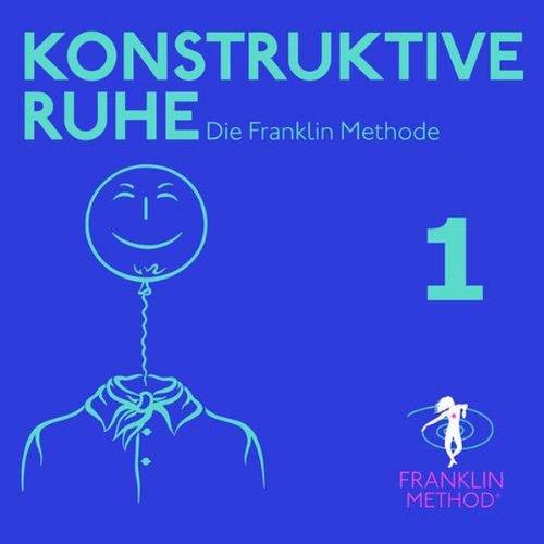 Franklin Methode - Konstruktive Ruhe 1 Titelbild