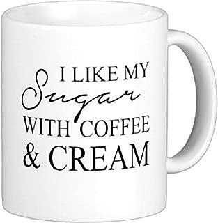 15 oz I Like My Sugar With Coffee & Cream Ceramic Coffee Mug by Quick Mugs 2 U