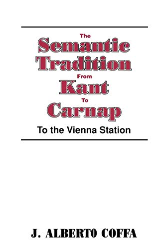The Semantic Tradition from Kant to Carnap: To the Vienna Station