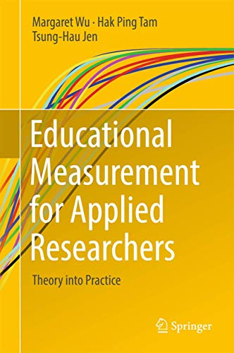 Compare Textbook Prices for Educational Measurement for Applied Researchers: Theory into Practice 1st ed. 2016 Edition ISBN 9789811033001 by Wu, Margaret,Tam, Hak Ping,Jen, Tsung-Hau