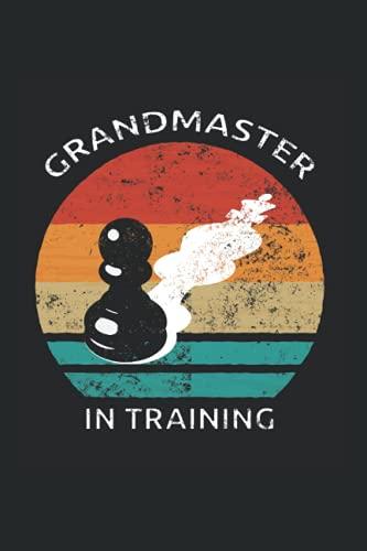 Grandmaster in Training: Chess Grandmaster International Chess Day Chessmen Chessboard Notebook 6 x 9 Inch Squared Notes Planner Gift Idea
