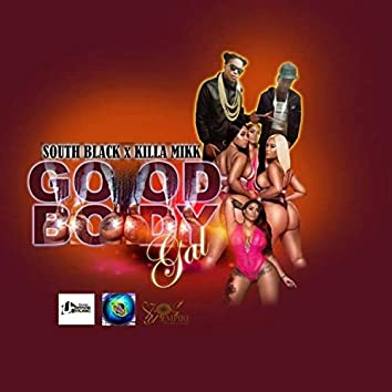 Good Body Gyal (feat. Killa Mikk)