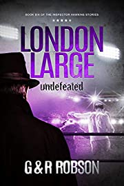 London Large - Undefeated: Detective Hawkins Crime Thriller Series #6 (London Large Hard-Boiled Crime Series)