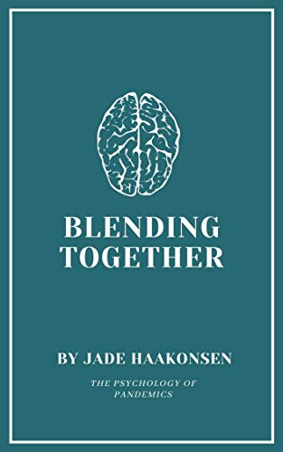 Blending Together: The Psychology of Pandemics (English Edition)