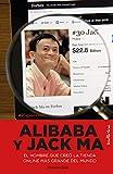 Alibaba y Jack Ma: El hombre que creó la tienda online más grande del mundo (Indicios no ficción)