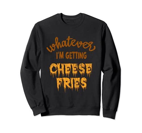 Grfico divertido de comer para amantes de la comida con papas fritas con queso Sudadera