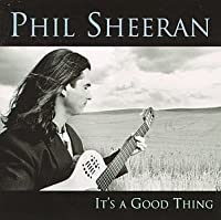 It's a Good Thing by Phil Sheeran (2003-12-09)