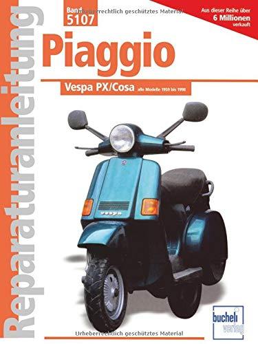 Piaggio Vespa PX / Cosa alle Modelle 1959 bis 1998: Reparaturanleitung. Alle Modelle 1959 - 1998 (Reparaturanleitungen)