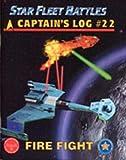 Star Fleet Battles Captain's Log #22; Fire Fight (Captain's Edition)