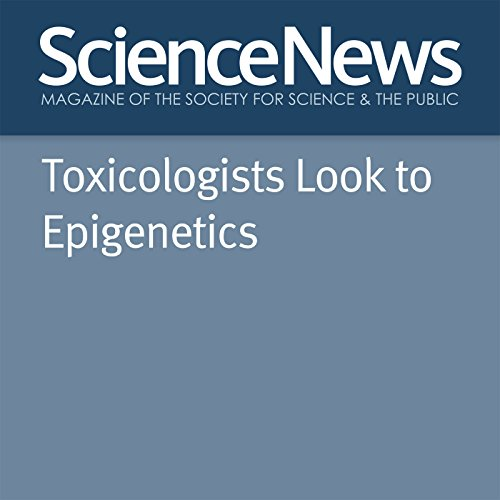 Toxicologists Look to Epigenetics  By  cover art