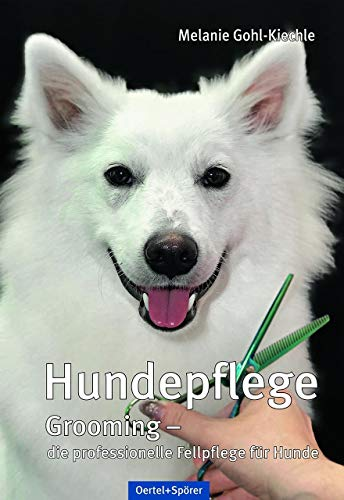 Hundepflege: Grooming - die professionelle Fellpflege für Hunde