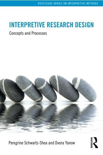 Interpretive Research Design (Routledge Series on Interpretive Methods)