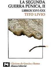 La Segunda Guerra Púnica: Tomo II: Libros XXVI-XXX (El libro de bolsillo - Bibliotecas temáticas - Biblioteca de clásicos de Grecia y Roma)
