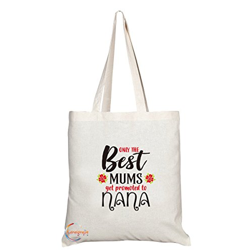 TB247 Only The Best Mums Get Promoted To Nana Novelty Present Gift Printed...